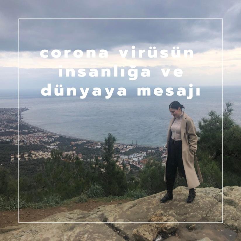 corona'nın insanlığa ve dünyaya mesajı